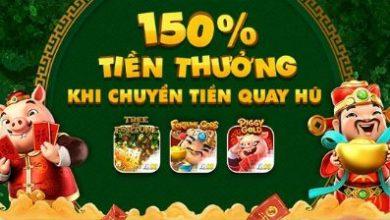Photo of THƯỞNG NGAY 150% KHI CHUYỂN TIỀN QUAY HŨ TẠI FB88
